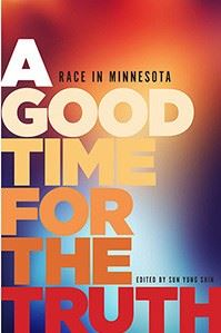 A Good Time for the Truth: Race in Minnesota Opens in new window
